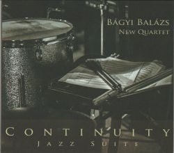 Bágyi Balázs New Quartet - Continuity Jazz Suite