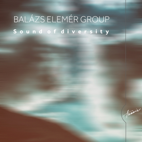 Balázs Elemér Group - Sounds of Diversity